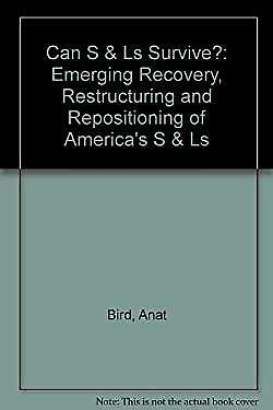 Can S&Ls Survive? The Emerging Recovery, Restructuring and Repositioning of Amer