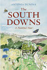 The South Downs: A Painted Year by Antonia Dundas (Hardback, 2011)