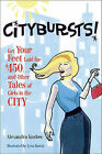 Citybursts!: Get Your Feet Laid for $450...and Other Tales of Girls in the City by Alexandra Koslow (Hardback, 2005)