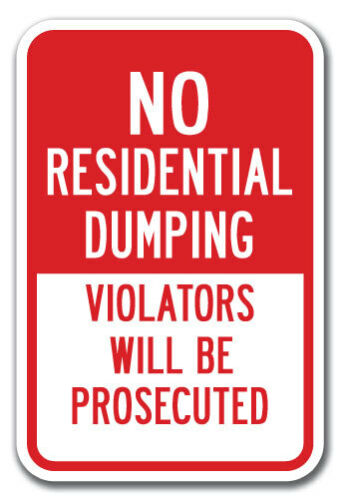 No Residential Dumping Violators Will Be Prosecuted Sign 12x18 Heavy Aluminum