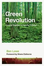 Green Revolution : Coming Together to Care for Creation by Ben Lowe (2009,...