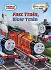 Fast Train, Slow Train by REV W Awdry (Board book, 2014)