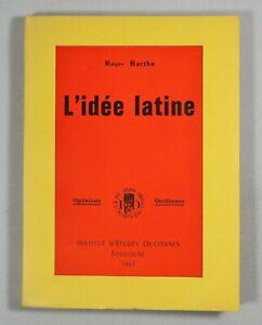 Roger-BARTHE-L-IDEE-LATINE-1962-Opinions-Occitanes-Vol-1-Pays-d-039-Oc