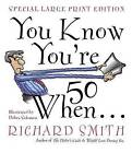 You Know You'RE Fifty When... by Richard Smith (Paperback, 1998)