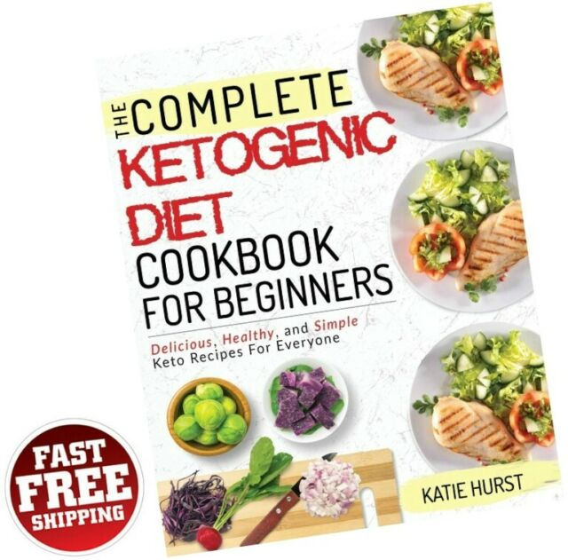 Complete Keto Diet Cookbook For Beginners Recipes Ketogenic Low Carb Weight Loss