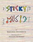 Sticky Music by Brayden Weinrich (Paperback / softback, 2014)