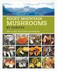 The Essential Guide to Rocky Mountain Mushrooms by Habitat by Michael Kuo, Vera Evenson, Cathy Cripps (Paperback, 2016)