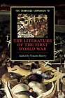 The Cambridge Companion to the Literature of the First World War by Cambridge University Press (Paperback, 2005)
