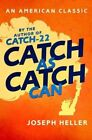 Catch as Catch Can by Joseph Heller (Paperback, 2016)
