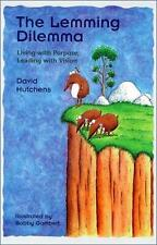 The Lemming Dilemma: Living with Purpose, Leading with Vision, Hutchens, David,