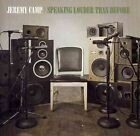 Speaking Louder Than Before US IMPORT 5099922678027 by Jeremy Camp CD