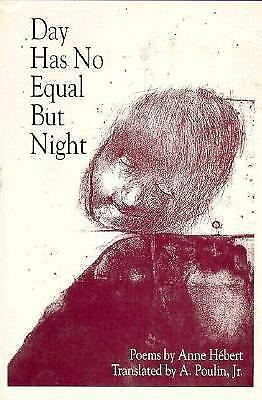 Day Has No Equal But Night: Bilingual Edition (New American Translations) (Frenc