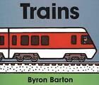 Trains Board Book by Byron Barton (Board book, 1998)