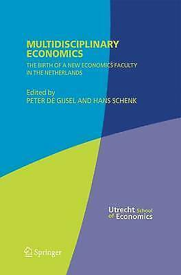 Multidisciplinary Economics: The Birth of a New Economics Faculty in the Netherl