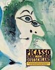 Picasso und Deutschland von Pablo Picasso (2016, Gebundene Ausgabe)