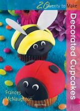 Decorated Cup Cakes (Twenty to Make), McNaughton, Frances, New Books