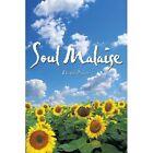 Soul Malaise 9781438980843 by Elizabeth Dunievitz Paperback