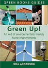 Green Up!: An A-Z of Environmentally Friendly Home Improvements by Will Anderson (Paperback, 2007)