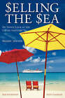 Selling the Sea: An Inside Look at the Cruise Industry by Bob Dickinson, Andy M. Vladimir (Paperback, 2007)