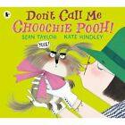 Don't Call Me Choochie Pooh! by Sean Taylor (Paperback, 2017)