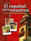 El Espanol Para Nosotros Nivel 1: Curso Para Hispanohablantes by McGraw-Hill Education (Hardback, 2004)