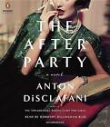 The After Party by Anton DiSclafani (CD-Audio, 2017)
