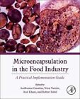 Microencapsulation in the Food Industry: by A.G. Gaonkar (Hardback, 2014)