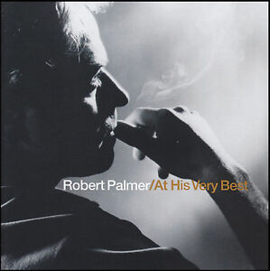 ROBERT-PALMER-AT-HIS-VERY-BEST-CD-BAD-CASE-OF-LOVING-YOU-GREATEST-HITS-NEW