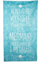 Beach Towels By Fin Fun Mermaid - be Yourself, Unless You Can Be A Mermaid