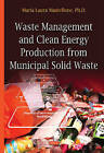 Waste Management and Clean Energy: Production from Municipal Solid Waste by Maria Laura Mastellone (Hardback, 2015)