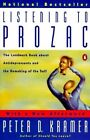 Listening to Prozac: A Psychiatrist Explores Antidepressant Drugs and the Remaking of the Self: Revis Ed Edition by Peter D Kramer (Paperback / softback, 2000)