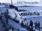 Old Newcastle by Hugh Oram (Paperback, 2008)