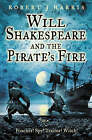 Will Shakespeare and the Pirate's Fire by Robert J. Harris (Paperback, 2006)