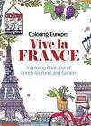 Coloring Europe: Vive La France by Il-Sun Lee (Paperback / softback, 2016)