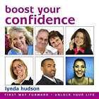 Boost Your Confidence by Lynda Hudson (CD-Audio, 2006)