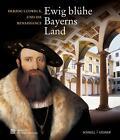 """""""Ewig blühe Bayerns Land"""" von Katharina Heinemann, Kurt Gschwantler, Daniel Hess, Kay Ehling und Johannes Erichsen (2009, Klappenbroschur)"""