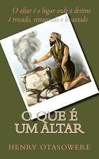 O Mistério Do Altar: O Que é Um Altar by Henry Otasowere (2016, Paperback)
