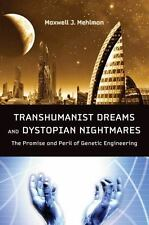 Transhumanist Dreams and Dystopian Nightmares: The Promise and Peril of Genetic