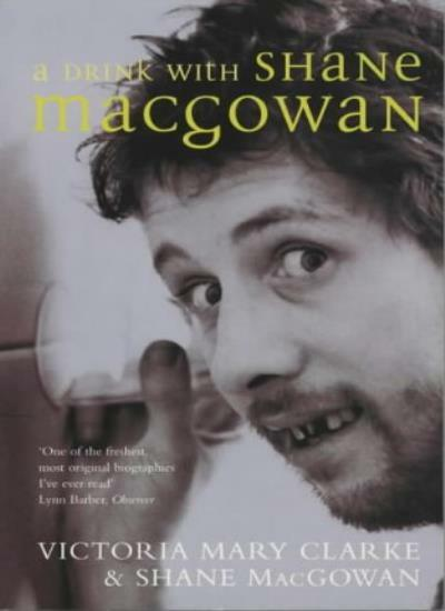 A Drink with Shane MacGowan By Victoria Mary Clarke,Shane MacGowan