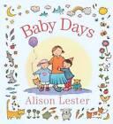 Baby Days by Alison Lester (Hardback, 2014)