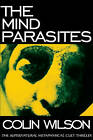 The Mind Parasites by Colin Wilson (Paperback / softback, 2005)