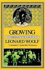 Growing an Autobiography of The Years 1904 to 1911 by Woolfl 9780156372152