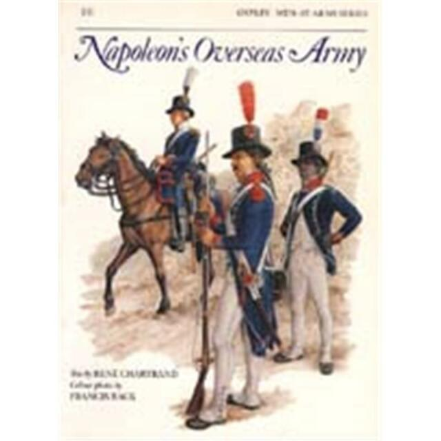 Napoleon's Overseas Army (MAA Nr. 211) Osprey Men at Arms