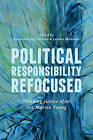 Political Responsibility Refocused: Thinking Justice After Iris Marion Young by University of Toronto Press (Hardback, 2013)