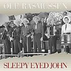 Sleepy Eyed John by Ole Rasmussen (CD, Oct-1999, Bear Family Records (Germany))