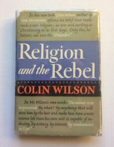 RELIGION-AND-THE-REBEL-Colin-Wilson-HB-book-DJ-1957-FIRST-EDITION-Existentialism