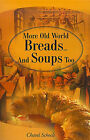 More Old World Breads...and Soups Too by Charel Scheele (Paperback / softback, 2001)