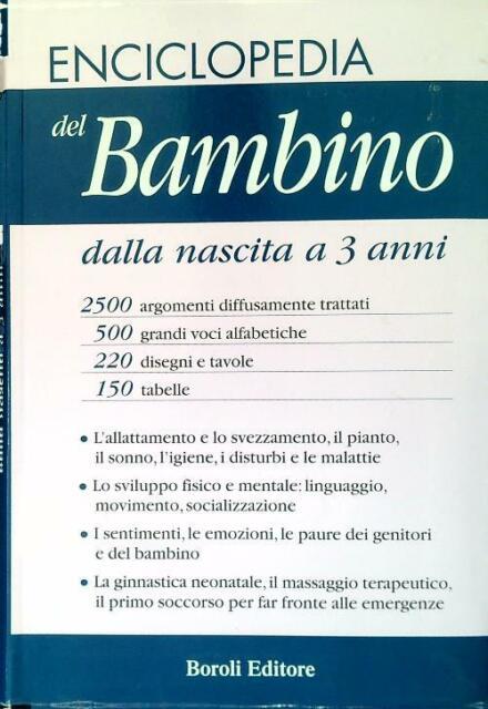 ENCICLOPEDIA DEL BAMBINO DALLA NASCITA A 3 ANNI  AA.VV. BOROLI 2003