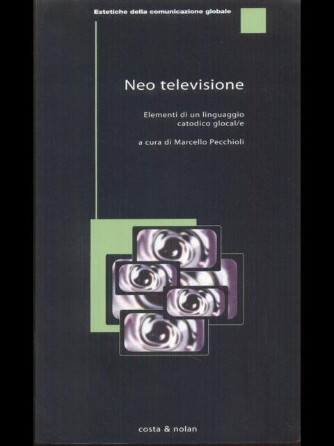 NEO TELEVISIONE - ELEMENTI DI UN LINGUAGGIO CATODICO GLOCAL/E