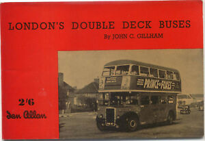 Londons-Double-Deck-Buses-by-J-C-Gillham-Ian-Allan-1950